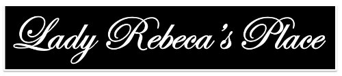 Lady Rebeca's Place